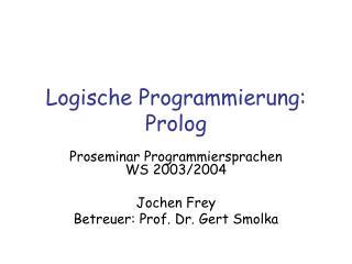 Logische Programmierung: Prolog