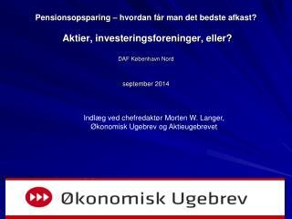 Indlæg ved chefredaktør Morten W. Langer,  Økonomisk Ugebrev og Aktieugebrevet