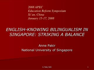 ENGLISH-KNOWING BILINGUALISM IN SINGAPORE: STRIKING A BALANCE Anne Pakir