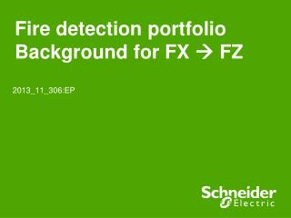 Fire detection portfolio Background for FX   FZ