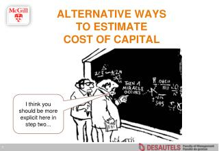 ALTERNATIVE WAYS  TO ESTIMATE  COST OF CAPITAL