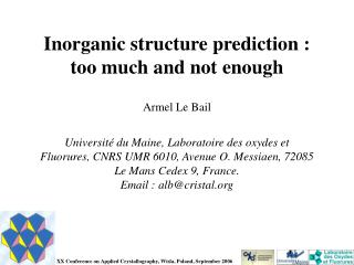Inorganic structure prediction : too much and not enough Armel Le Bail