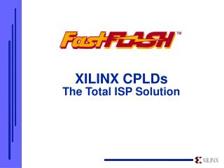 XILINX CPLDs The Total ISP Solution
