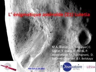 L ' énigmatique astéroïde (21)  Lutetia