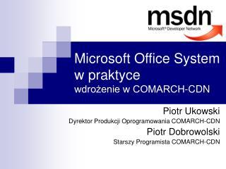Microsoft Office System w praktyce wdro?enie w COMARCH-CDN