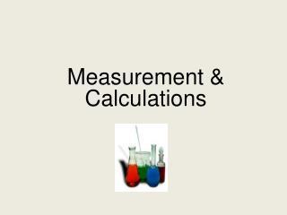 Measurement & Calculations