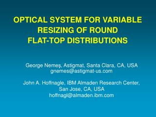 OPTICAL SYSTEM FOR VARIABLE RESIZING OF ROUND  FLAT-TOP DISTRIBUTIONS