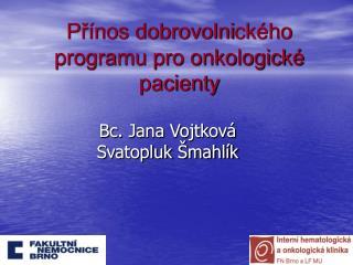 Přínos dobrovoln i ckého programu pro onkologické pacienty