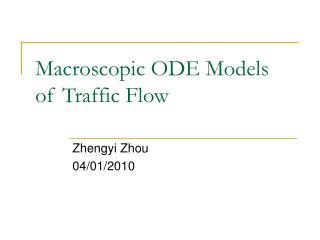 Macroscopic ODE Models of Traffic Flow