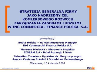 prowadzący: Beata Molska – Human Resources Manager ING Commercial Finance Polska S.A.