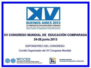 XV CONGRESO MUNDIAL DE  EDUCACI�N COMPARADA 24-28.junio.2013