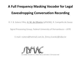 A Full Frequency Masking  Vocoder  for Legal Eavesdropping  Conversation Recording