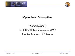 Operational Description Werner Magnes Institut f�r Weltraumforschung (IWF)