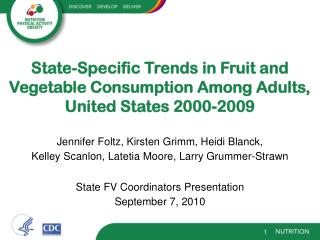 State-Specific Trends in Fruit and Vegetable Consumption Among Adults, United States 2000-2009