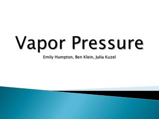 Vapor Pressure Emily  Humpton , Ben Klein, Julia  Kuzel
