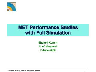 MET Performance Studies with Full Simulation