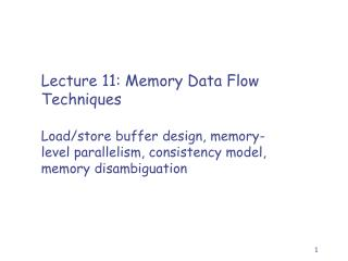 Lecture 11: Memory Data Flow Techniques