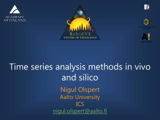 Time series analysis methods in vivo and silico