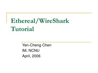 Ethereal/WireShark Tutorial