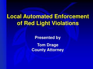 Local Automated Enforcement of Red Light Violations