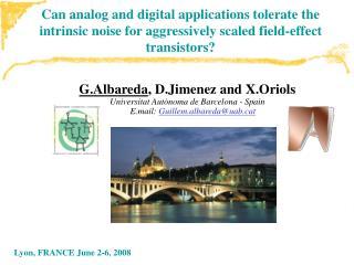 G.Albareda , D.Jimenez and X.Oriols Universitat Autònoma de Barcelona - Spain