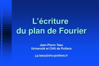 L'écriture  du plan de Fourier