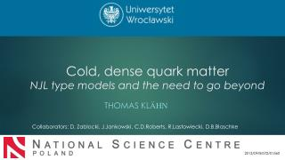 Cold , dense quark  matter NJL  type models and the need  to go  beyond
