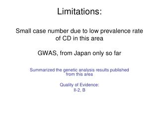 Summarized the genetic analysis results published from this area Quality of Evidence:  II-2, B