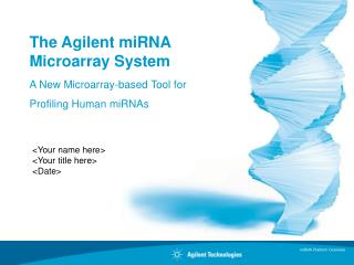 The Agilent miRNA Microarray System