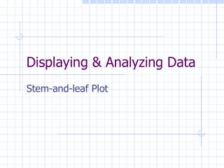 Displaying & Analyzing Data