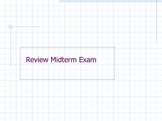 Review Midterm Exam