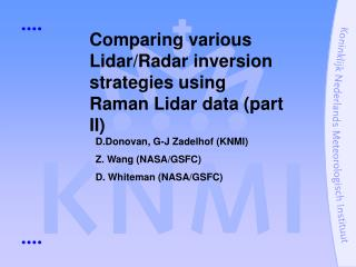 Comparing various Lidar/Radar inversion strategies using Raman Lidar data (part II)