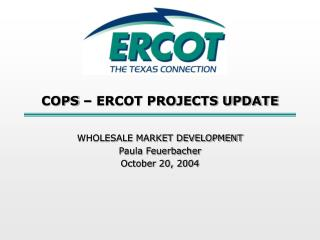 COPS – ERCOT PROJECTS UPDATE