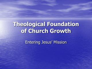Theological Foundation of Church Growth