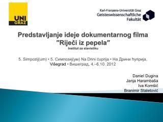 Predstavljanje ideje dokumentarnog filma  ″ Riječi iz pepela″ Institut za slavistiku