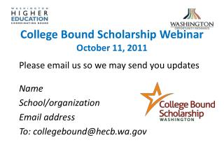 College Bound Scholarship Webinar October 11, 2011