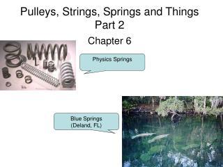 Pulleys, Strings, Springs and Things  Part 2