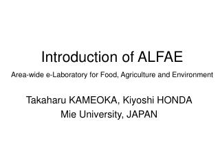Introduction of ALFAE Area-wide e-Laboratory for Food, Agriculture and Environment