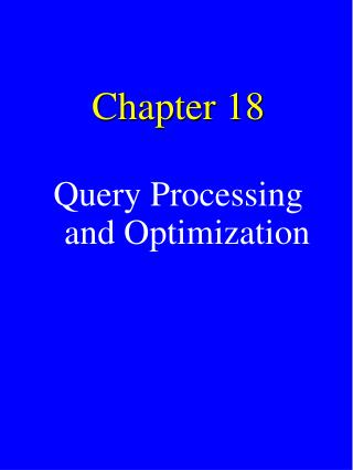 Chapter 18 Query Processing and Optimization