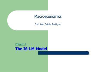 Macroeconomics Prof. Juan Gabriel Rodríguez