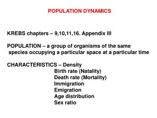 KREBS chapters � 9,10,11,16. Appendix III POPULATION � a group of organisms of the same