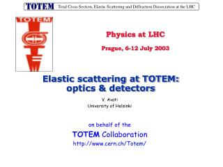 V. Avati University of Helsinki on behalf of the TOTEM  Collaboration cern.ch/Totem/
