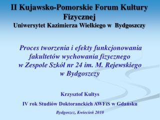 II Kujawsko-Pomorskie Forum Kultury Fizycznej  Uniwersytet Kazimierza Wielkiego w  Bydgoszczy