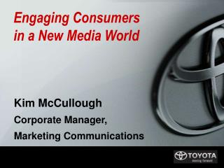 Kim McCullough Corporate Manager,  Marketing Communications