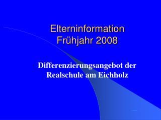Elterninformation  Frühjahr 2008
