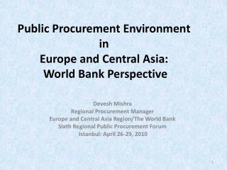 Public Procurement Environment in  Europe and Central Asia:  World Bank Perspective