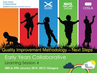 Quality Improvement Methodology – Next Steps