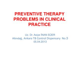 PREVENTIVE THERAPY PROBLEMS IN CLINICAL PRACTICE