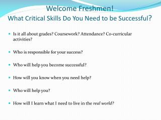 Welcome Freshmen! What Critical Skills Do You Need to be Successful ?