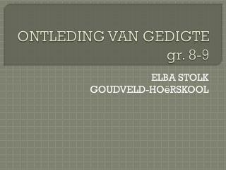 ONTLEDING VAN GEDIGTE  gr. 8-9